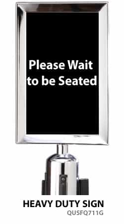 Stanchion Sign 7x11 Please Wait To Be Seated By Queue Solutions